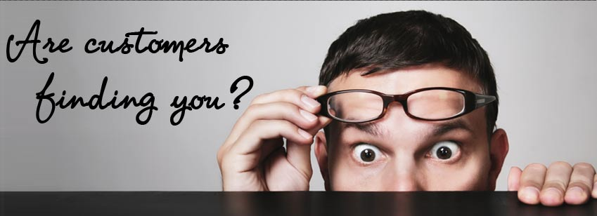Are Customers Finding You?